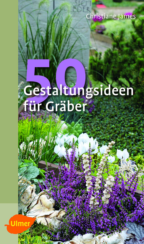 50 Gestaltungsideen für Gräber