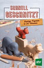 UMSCHLAG_Schnell geschnitzt_2.Auflage.indd