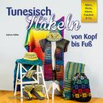 Tunesisch häkeln Kopf bis Fuß COVER #3.indd