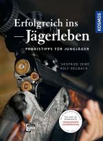 KOSMOS_Seibt_ErfolgreichJaegerleben_U1-U4.indd