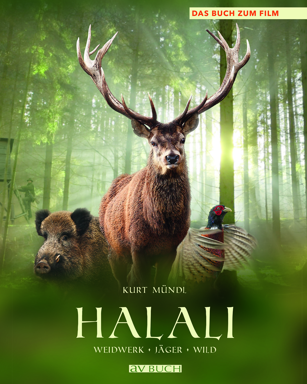 halali weidwerk j ger wild das buch zum film. Black Bedroom Furniture Sets. Home Design Ideas
