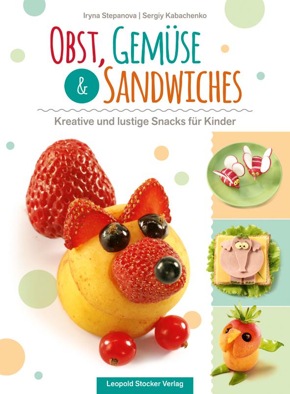 Obst gem se sandwiches kreative und lustige snacks - Obst und gemuseplatte fur kindergarten ...