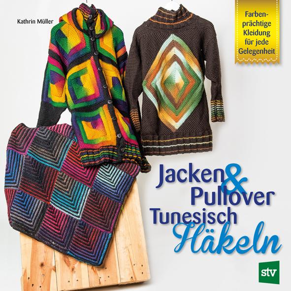 Jacken Pullover Tunesisch Häkeln Leopold Stocker Verlag