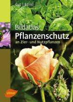 Bildatlas Pflanzenschutz