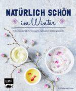 Naturkosmetik für die kalte Jahreszeit selbst gemacht