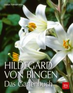 Hildegard von Bingen Das Gartenbuch