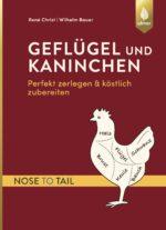 Geflügel und Kaninchen, nose to tail