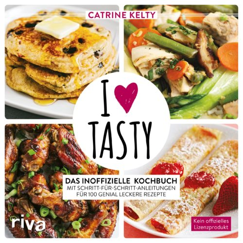 I love Tasty - Das inoffizielle Kochbuch