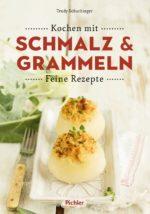 Kochen mit Schmalz & Grammeln