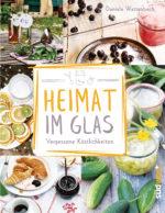 Heimat im Glas von Daniela Wattenbach