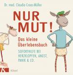 Nur Mut Das kleine Ueberlebensbuch von Claudia Croos-Mueller