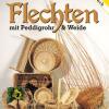 Flechten mit Peddingrohr & Weide