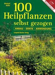 100 Heilpflanzen selbst gezogen
