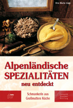 Alpenländische Spezialitäten neu entdeckt