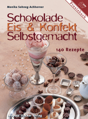 Schokolade, Eis & Konfekt selbstgemacht