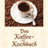 Das Kaffee-Kochbuch