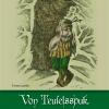 Von Teufelsspuk, Trud und Wilder Jagd