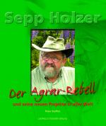 Der Agrar-Rebell und seine neuen Projekte in aller Welt