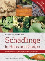 Schädlinge in Haus und Garten