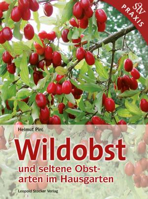 Wildobst und seltene Obstarten im Hausgarten