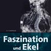 Faszination und Ekel