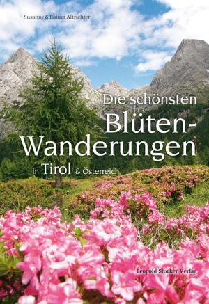 Die schönsten Blütenwanderungen in Tirol & Österreich