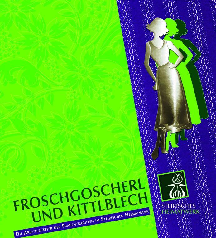 Froschgoscherl und Kittlblech
