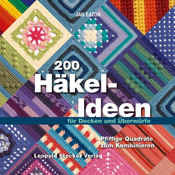 Granny Squares: 200 Häkel-Ideen für Decken und Überwürfe