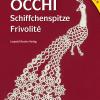 Occhi - Schiffchenspitze - Frivolité