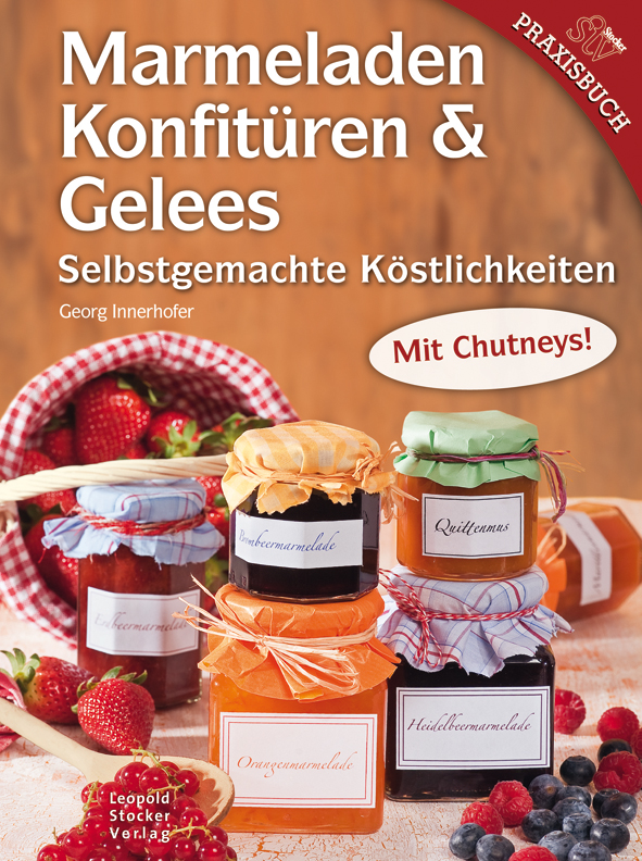 Marmeladen Konfitüren & Gelees selbstgemacht