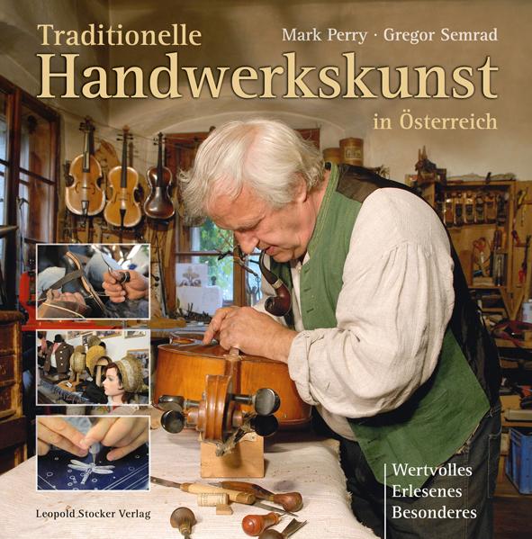 Traditionelle Handwerkskunst in Österreich