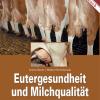 Eutergesundheit und Milchqualität