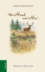 Wo Hirsch und Has' ...