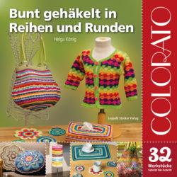 Colorato – Bunt gehäkelt in Reihen und Runden
