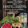 Die hohe Kunst des Destillieren's