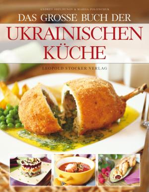 Das große Buch der ukrainischen Küche