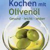Kochen mit Olivenöl