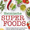 Heimische Superfoods