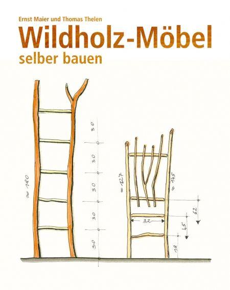wildholz m bel selber bauen m bel aus naurmaterial. Black Bedroom Furniture Sets. Home Design Ideas