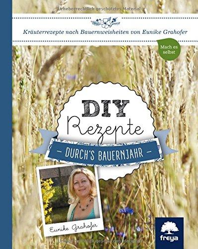 DIY Rezepte - Durch's Bauernjahr