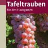 Tafeltrauben für den Hausgarten