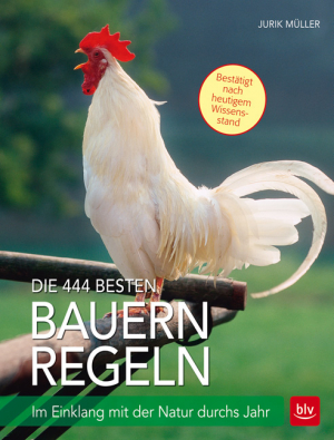 Die 444 besten Bauernregeln