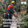 Forsttechnik für Kleinwaldbesitzer und Landwirte